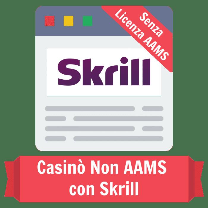 casinò non AAMS Skrill