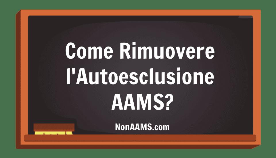rimuovere autoesclusione AAMS