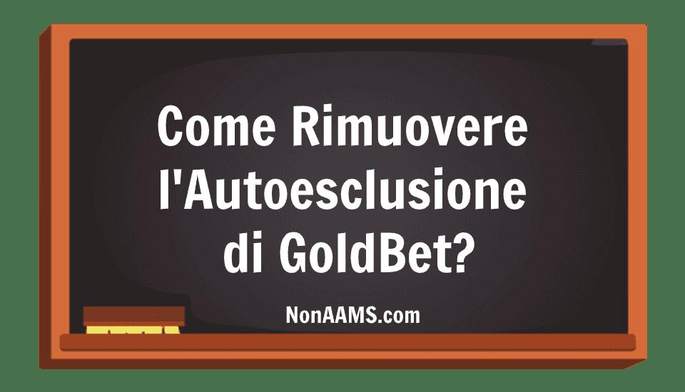 revocare autoesclusione di GoldBet