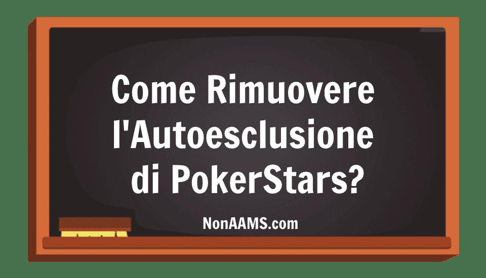 revocare autoesclusione di PokerStars